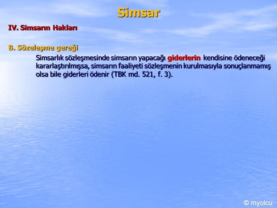 Simsar IV. Simsarın Hakları B.