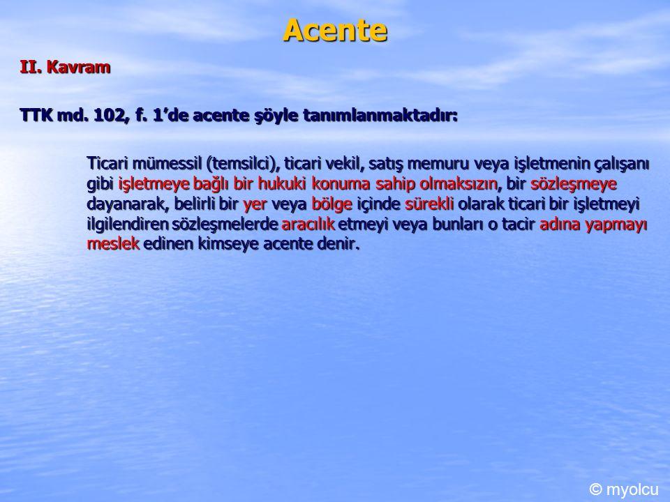 Acente II. Kavram TTK md. 102, f.