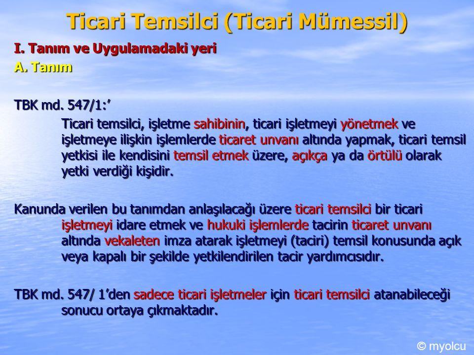 Ticari Temsilci (Ticari Mümessil) I. Tanım ve Uygulamadaki yeri A.