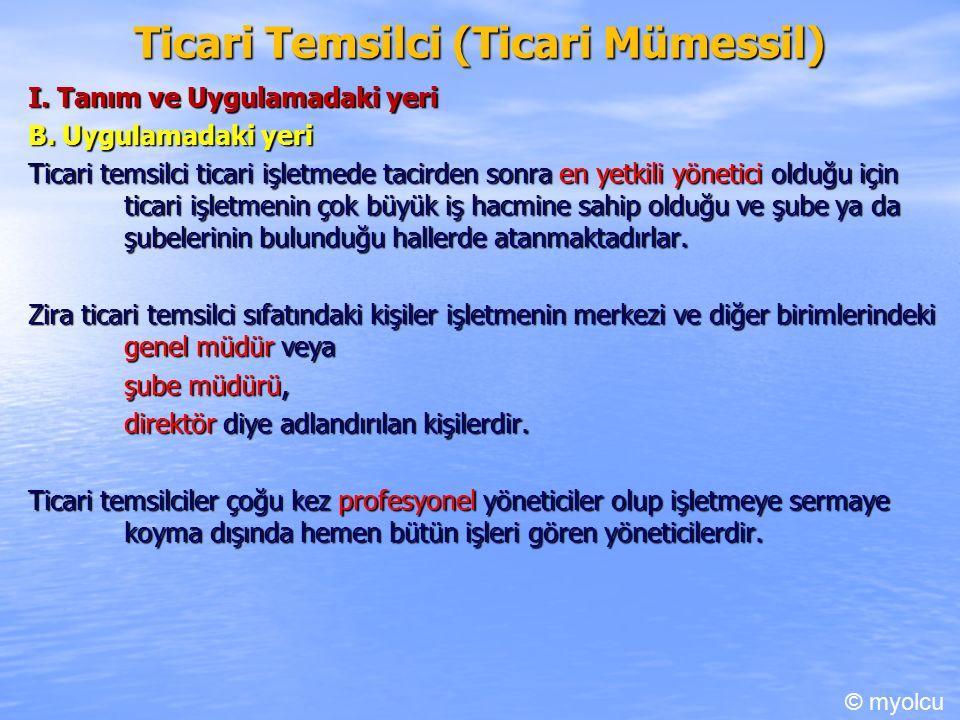 Ticari Temsilci (Ticari Mümessil) I. Tanım ve Uygulamadaki yeri B.