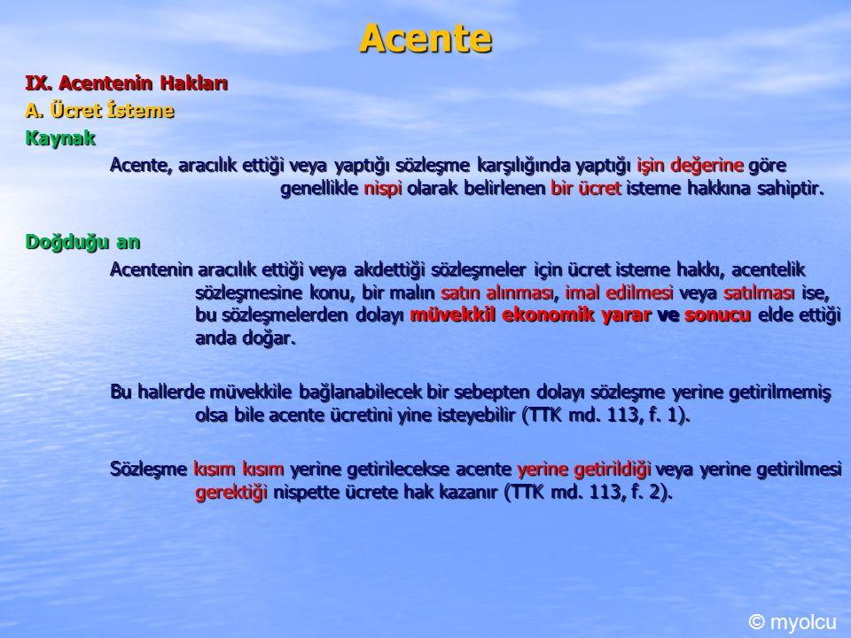 Acente IX. Acentenin Hakları A.