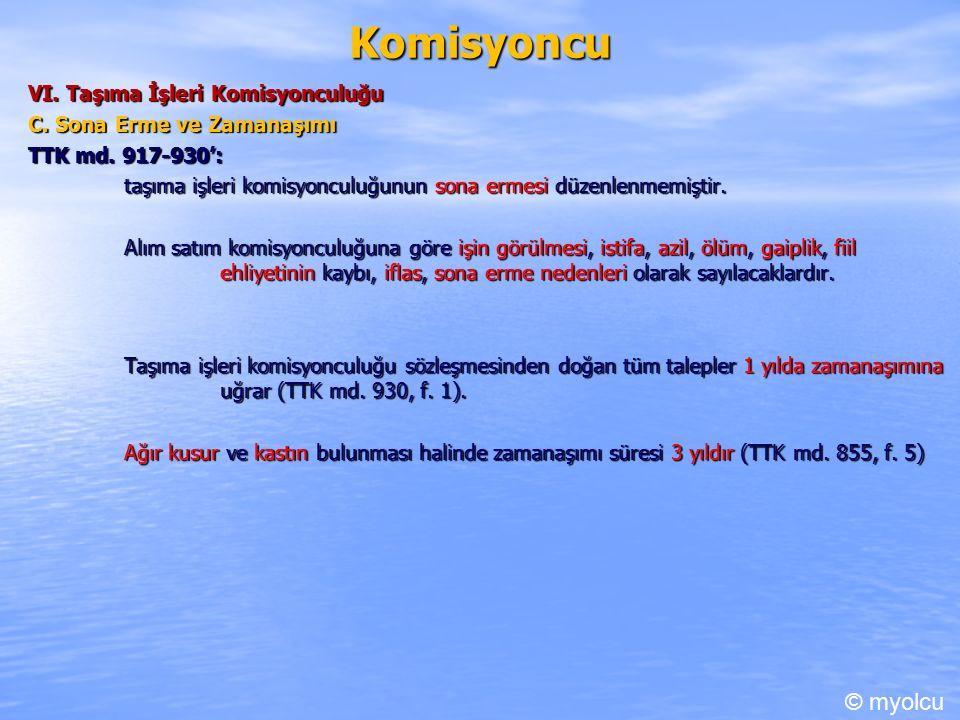 Komisyoncu VI. Taşıma İşleri Komisyonculuğu C. Sona Erme ve Zamanaşımı TTK md.