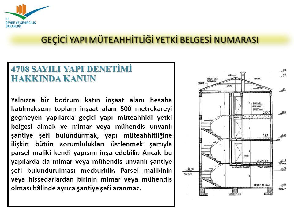 4708 SAYILI YAPI DENETİMİ HAKKINDA KANUN Yalnızca bir bodrum katın inşaat alanı hesaba katılmaksızın toplam inşaat alanı 500 metrekareyi geçmeyen yapı