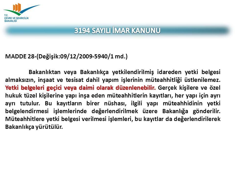 MADDE 28-(Değişik:09/12/2009-5940/1 md.) Yetki belgeleri geçici veya daimi olarak düzenlenebilir. Bakanlıktan veya Bakanlıkça yetkilendirilmiş idarede