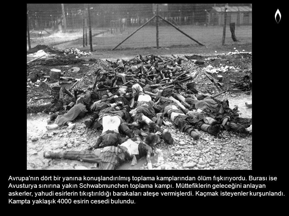 Avrupa'nın dört bir yanına konuşlandırılmış toplama kamplarından ölüm fışkırıyordu. Burası ise Avusturya sınırına yakın Schwabmunchen toplama kampı. M