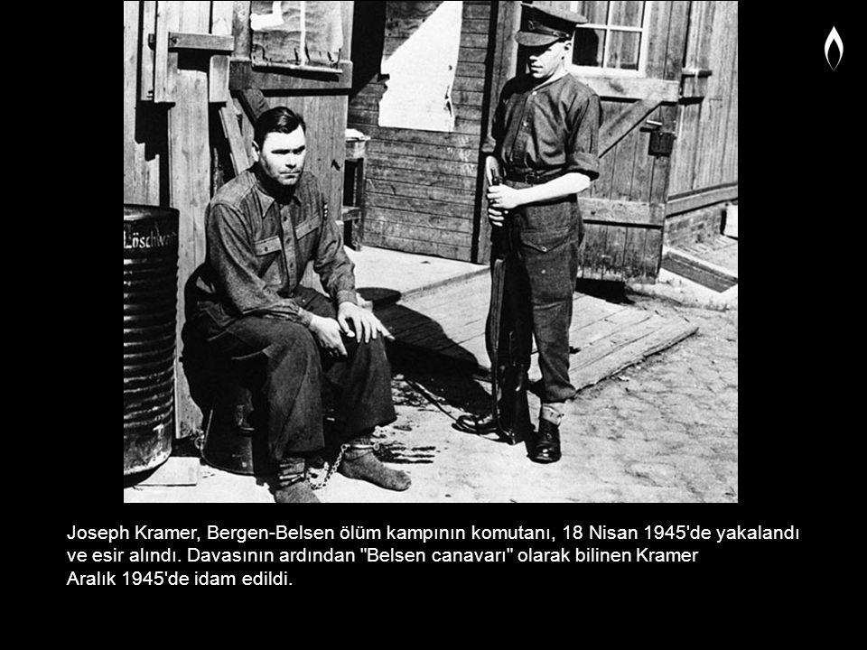 Joseph Kramer, Bergen-Belsen ölüm kampının komutanı, 18 Nisan 1945'de yakalandı ve esir alındı. Davasının ardından