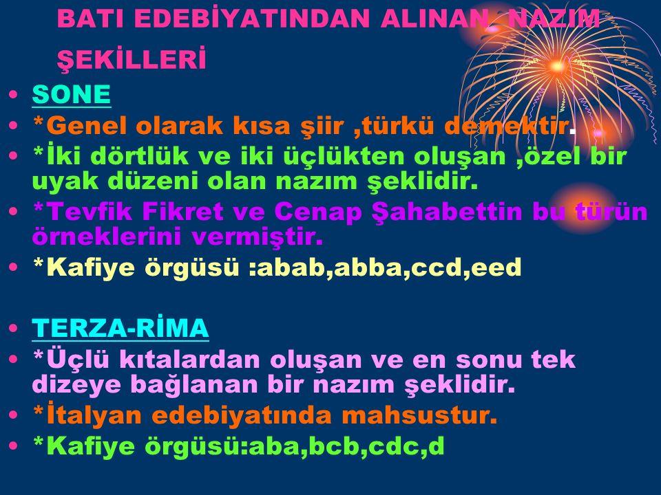 BATI EDEBİYATINDAN ALINAN NAZIM ŞEKİLLERİ SONE *Genel olarak kısa şiir,türkü demektir.