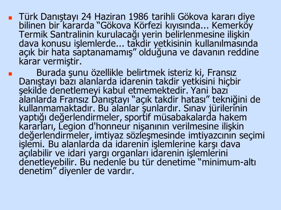 """Türk Danıştayı 24 Haziran 1986 tarihli Gökova kararı diye bilinen bir kararda """"Gökova Körfezi kıyısında... Kemerköy Termik Santralinin kurulacağı yeri"""