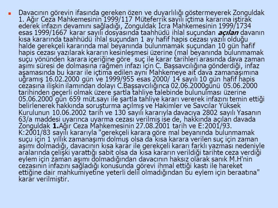 Davacının görevin ifasında gereken özen ve duyarlılığı göstermeyerek Zonguldak 1. Ağır Ceza Mahkemesinin 1999/117 Müteferrik sayılı içtima kararına iş