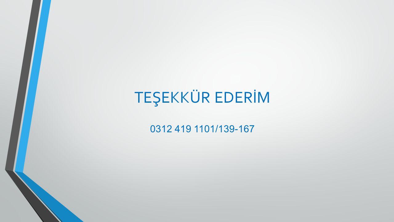 TEŞEKKÜR EDERİM 0312 419 1101/139-167
