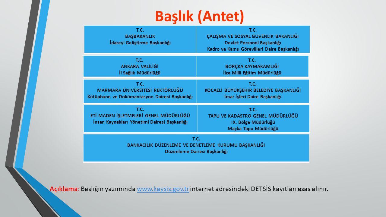 Açıklama: Başlığın yazımında www.kaysis.gov.tr internet adresindeki DETSİS kayıtları esas alınır.www.kaysis.gov.tr T.C. BAŞBAKANLIK İdareyi Geliştirme
