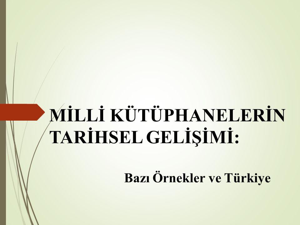 MİLLİ KÜTÜPHANELERİN TARİHSEL GELİŞİMİ: Bazı Örnekler ve Türkiye