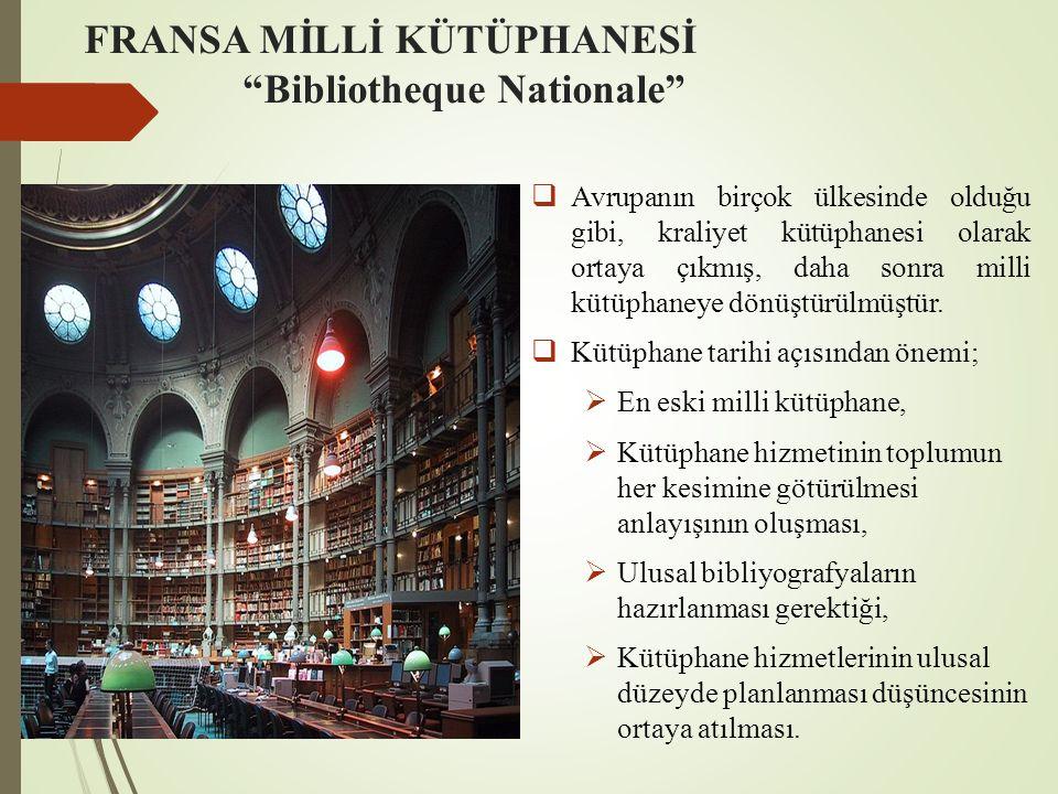 """FRANSA MİLLİ KÜTÜPHANESİ """"Bibliotheque Nationale""""  Avrupanın birçok ülkesinde olduğu gibi, kraliyet kütüphanesi olarak ortaya çıkmış, daha sonra mill"""