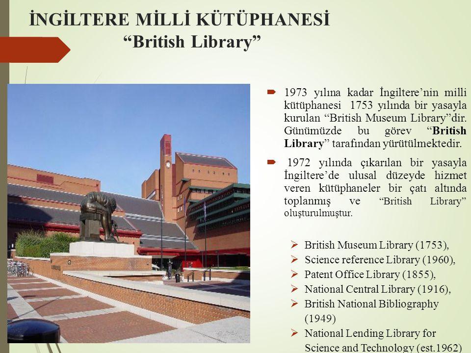 """İNGİLTERE MİLLİ KÜTÜPHANESİ """"British Library""""  1973 yılına kadar İngiltere'nin milli kütüphanesi 1753 yılında bir yasayla kurulan """"British Museum Lib"""