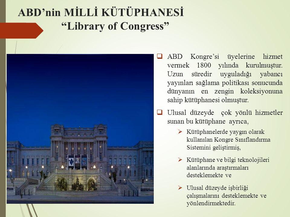 """ABD'nin MİLLİ KÜTÜPHANESİ """"Library of Congress""""  ABD Kongre'si üyelerine hizmet vermek 1800 yılında kurulmuştur. Uzun süredir uyguladığı yabancı yayı"""