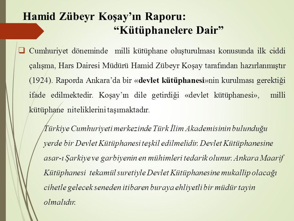"""Hamid Zübeyr Koşay'ın Raporu: """"Kütüphanelere Dair""""  Cumhuriyet döneminde milli kütüphane oluşturulması konusunda ilk ciddi çalışma, Hars Dairesi Müdü"""