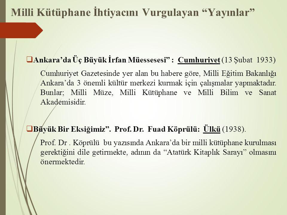 """Milli Kütüphane İhtiyacını Vurgulayan """"Yayınlar""""  Ankara'da Üç Büyük İrfan Müessesesi"""" : Cumhuriyet (13 Şubat 1933) Cumhuriyet Gazetesinde yer alan b"""