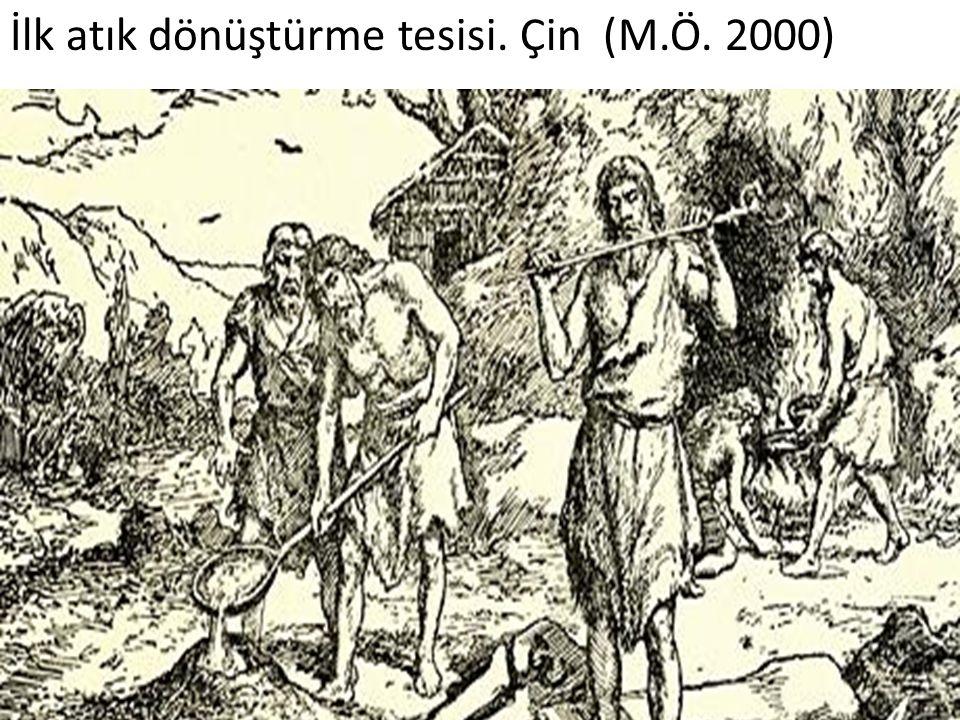 İlk atık dönüştürme tesisi. Çin (M.Ö. 2000)