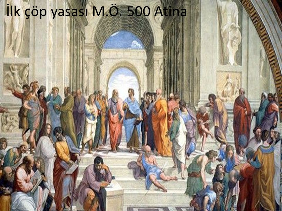 İlk çöp yasası M.Ö. 500 Atina