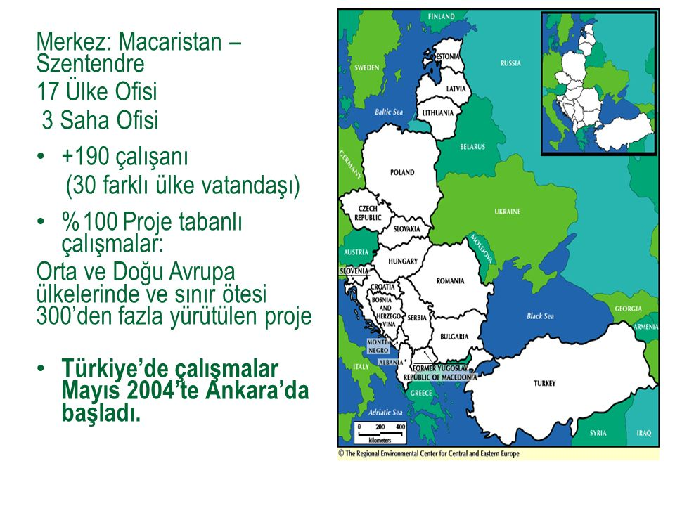 Merkez: Macaristan – Szentendre 17 Ülke Ofisi 3 Saha Ofisi +190 çalışanı (30 farklı ülke vatandaşı) %100 Proje tabanlı çalışmalar: Orta ve Doğu Avrupa ülkelerinde ve sınır ötesi 300'den fazla yürütülen proje Türkiye'de çalışmalar Mayıs 2004'te Ankara'da başladı.