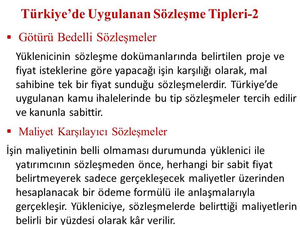 Türkiye'de Uygulanan Sözleşme Tipleri-2  Götürü Bedelli Sözleşmeler Yüklenicinin sözleşme dokümanlarında belirtilen proje ve fiyat isteklerine göre y