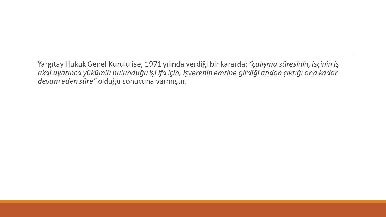 (çalışma sürelerine ilişkin) Türkiye'nin onayladığı ılo sözleşmeleri 14 sayılı HAFTALIK DİNLENME (SANAYİ) SÖZLEŞMESİ 146 sayılı Gemi adamlarının Yıllık Ücretli İznine İlişkin Sözleşme 153 sayılı Karayolları Taşımacılığında Çalışma Saatleri ve Dinlenme Sürelerine İlişkin Sözleşme