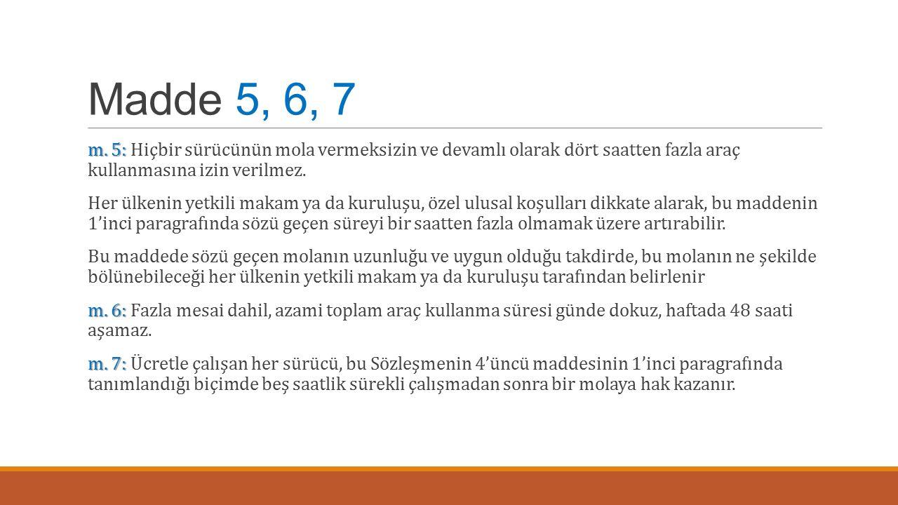Madde 5, 6, 7 m.5: m.