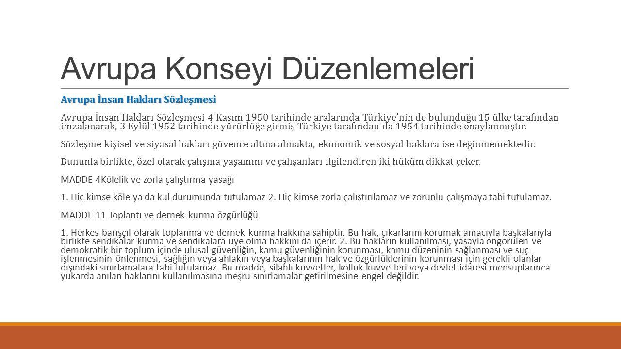 Avrupa Konseyi Düzenlemeleri Avrupa İnsan Hakları Sözleşmesi Avrupa İnsan Hakları Sözleşmesi Avrupa İnsan Hakları Sözleşmesi 4 Kasım 1950 tarihinde aralarında Türkiye'nin de bulunduğu 15 ülke tarafından imzalanarak, 3 Eylül 1952 tarihinde yürürlüğe girmiş Türkiye tarafından da 1954 tarihinde onaylanmıştır.