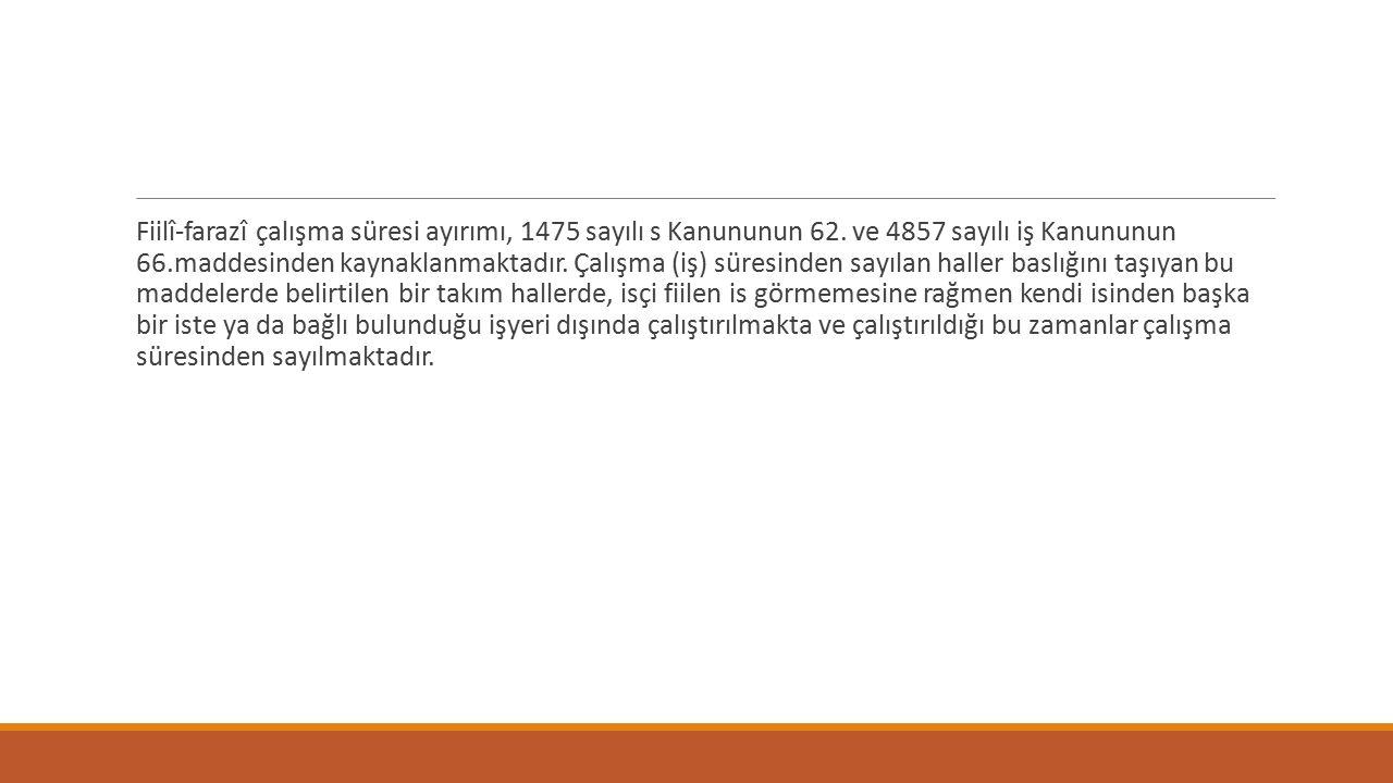 Fiilî-farazî çalışma süresi ayırımı, 1475 sayılı s Kanununun 62.
