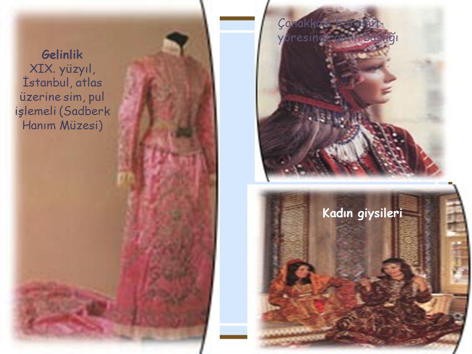 Çanakkale Edremit yöresinde gelin başlığı Kadın giysileri Gelinlik XIX. yüzyıl, İstanbul, atlas üzerine sim, pul işlemeli (Sadberk Hanım Müzesi)