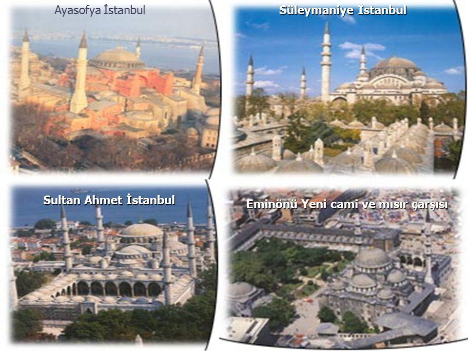 Ayasofya İstanbul Süleymaniye İstanbul Sultan Ahmet İstanbul Eminönü Yeni cami ve mısır çarşısı
