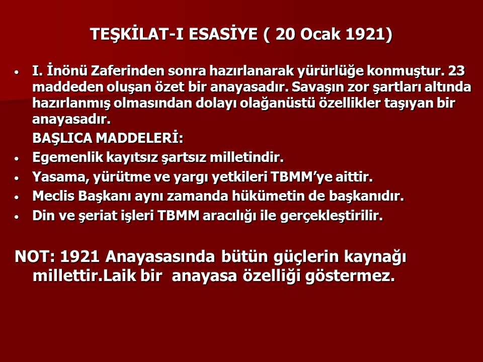 TEŞKİLAT-I ESASİYE ( 20 Ocak 1921) I. İnönü Zaferinden sonra hazırlanarak yürürlüğe konmuştur.