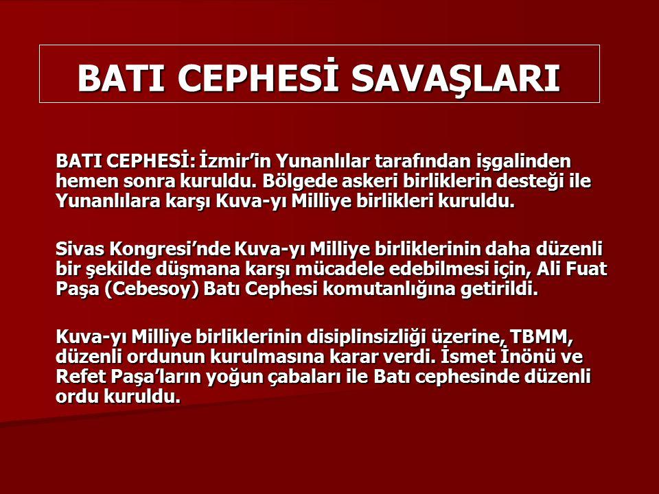 BATI CEPHESİ: İzmir'in Yunanlılar tarafından işgalinden hemen sonra kuruldu.