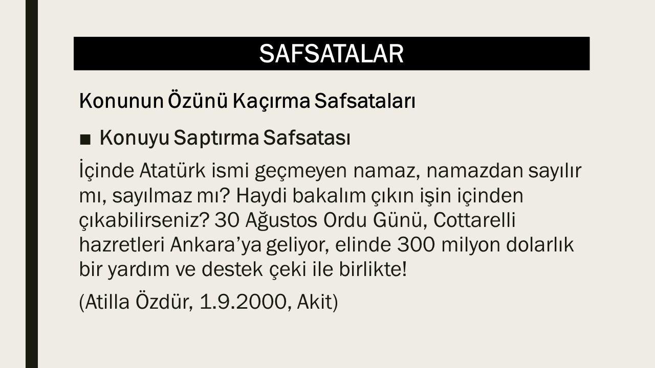 SAFSATALAR ■Konuyu Saptırma Safsatası İçinde Atatürk ismi geçmeyen namaz, namazdan sayılır mı, sayılmaz mı.