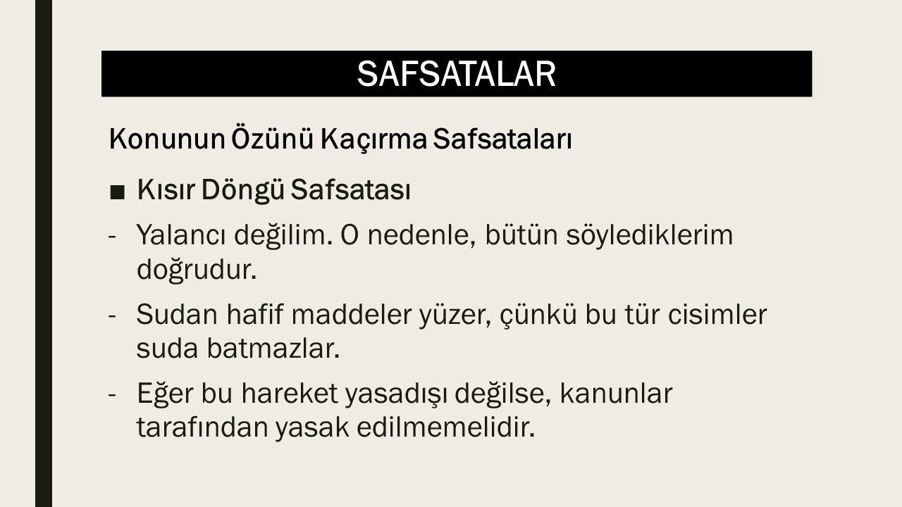 SAFSATALAR ■Niteliksel Karalama Safsatası Yazar, Avrupalıların Türkiye'ye karşı tutumlarını eleştirirken, onların korkak ve beceriksiz olmakla suçlayarak, ülkemize yönelttikleri eleştirilerin kaale alınmaması gerektiği çıkarımını yapıyor.