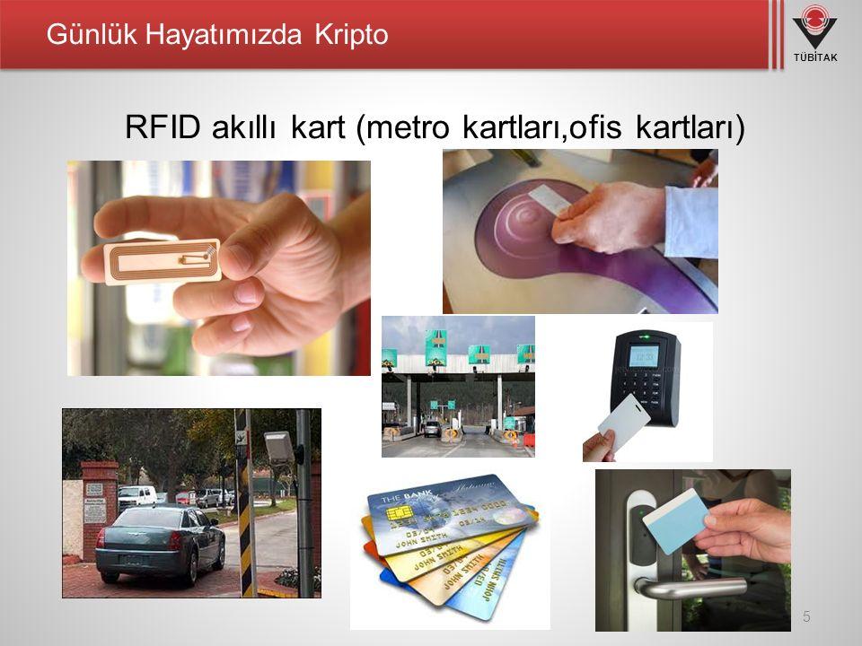 TÜBİTAK Günlük Hayatımızda Kripto 5 RFID akıllı kart (metro kartları,ofis kartları)