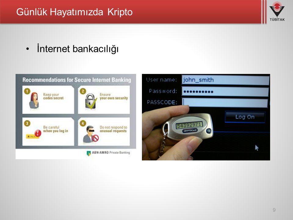 TÜBİTAK İnternet bankacılığı 9 Günlük Hayatımızda Kripto