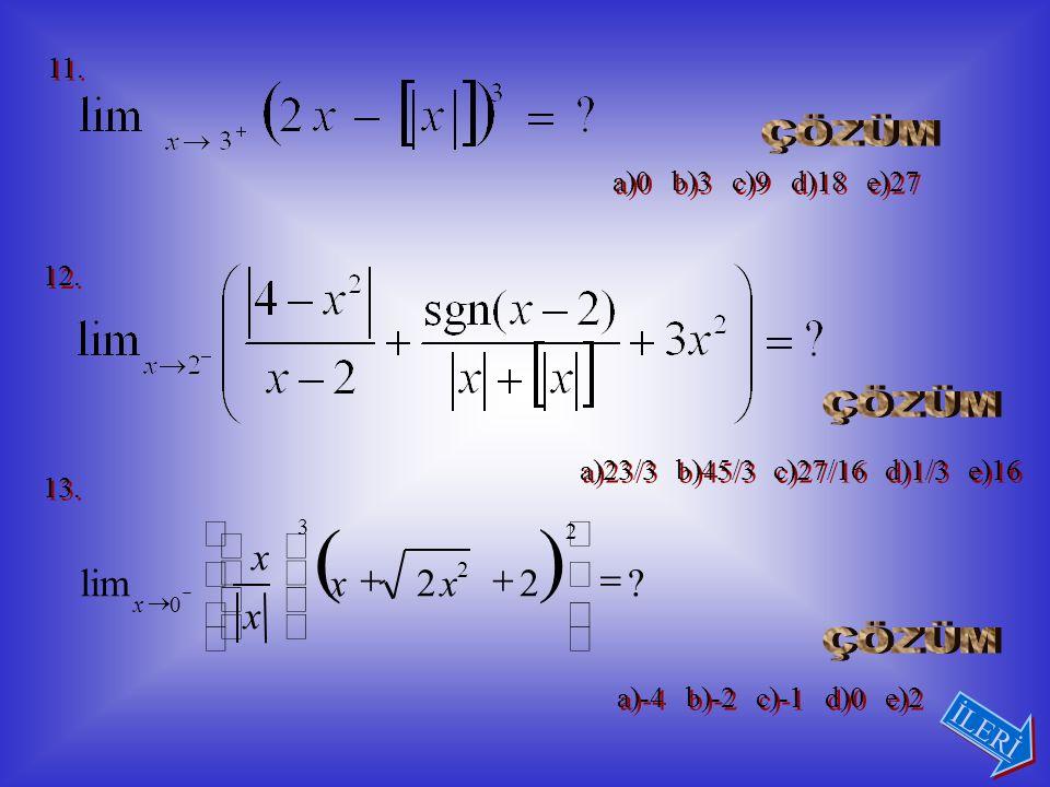 8. İse ifadesinin değeri nedir. a)3 b)2 c)1 d)0 e) .