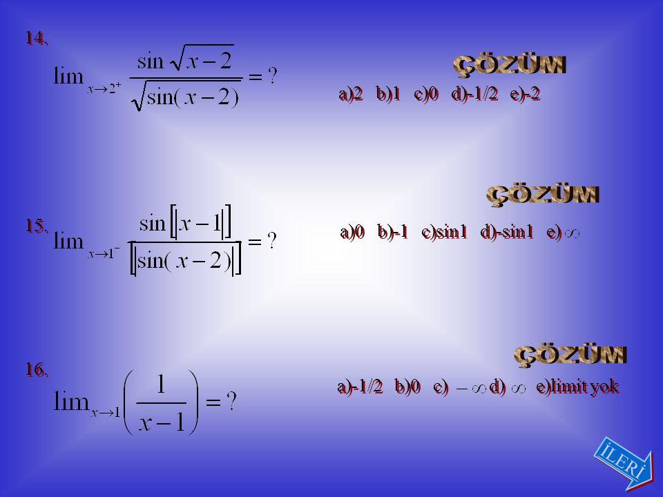 11. 12. a)0 b)3 c)9 d)18 e)27 a)23/3 b)45/3 c)27/16 d)1/3 e)16 13.