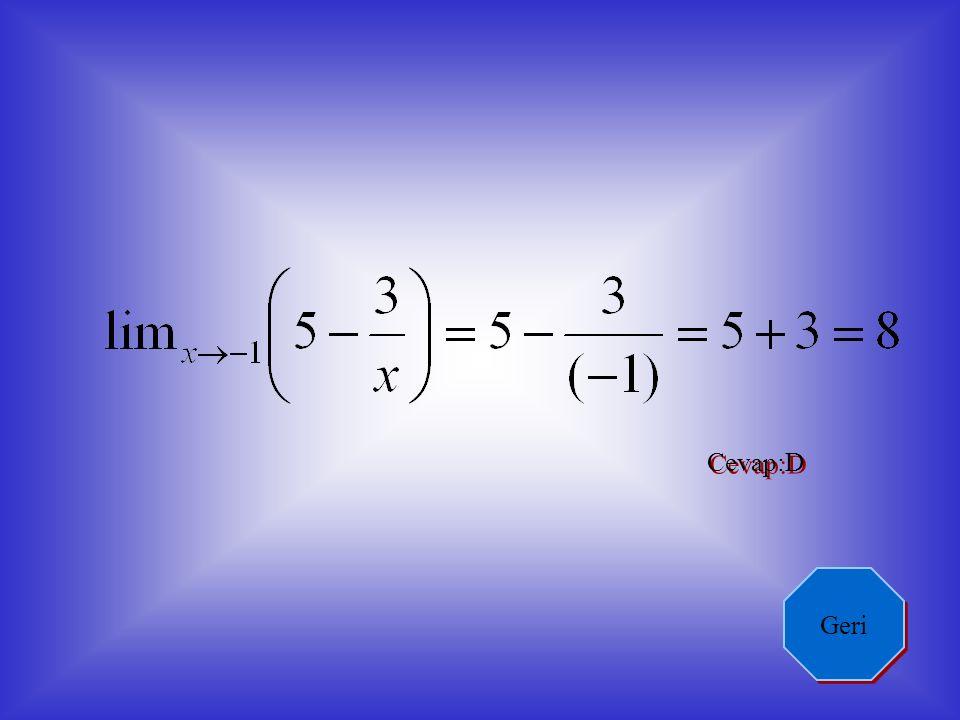 17. a) b)3/2 c)3/7 d)-2 e)-3 18. a)2 b)1 c)0 d)-1 e) GERİ GERİ