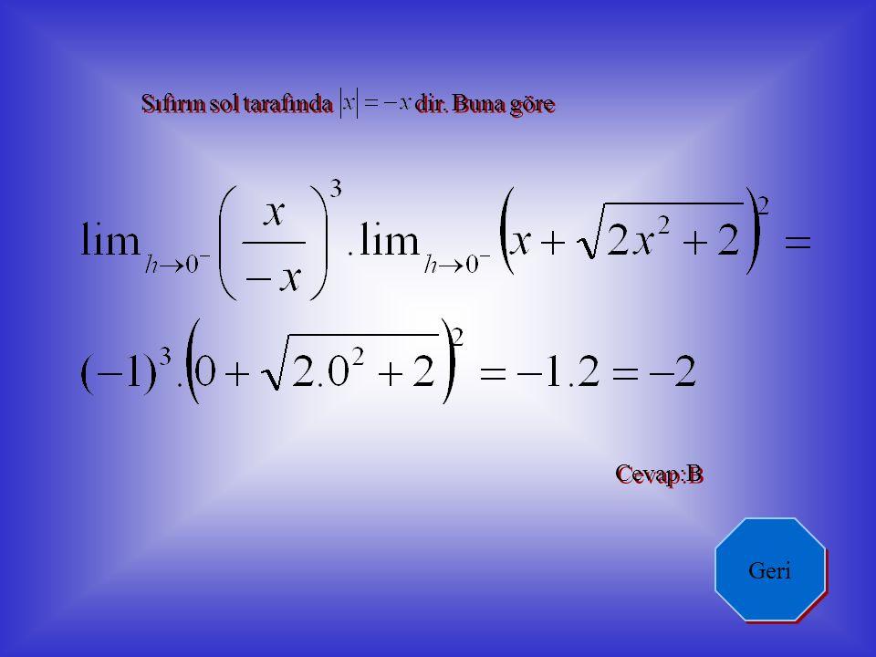 2'nin sol tarafında özel tanımlı fonksiyonların nasıl tanımlandığına dikkat ediniz. Cevap:A Geri