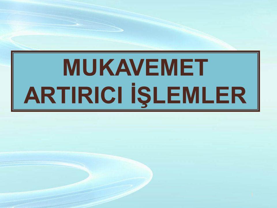 MUKAVEMET ARTIRICI İŞLEMLER 1