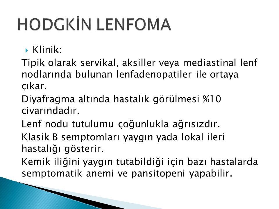  Klinik: Tipik olarak servikal, aksiller veya mediastinal lenf nodlarında bulunan lenfadenopatiler ile ortaya çıkar.