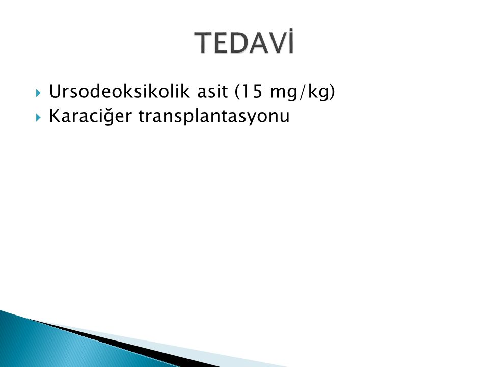  Ursodeoksikolik asit (15 mg/kg)  Karaciğer transplantasyonu