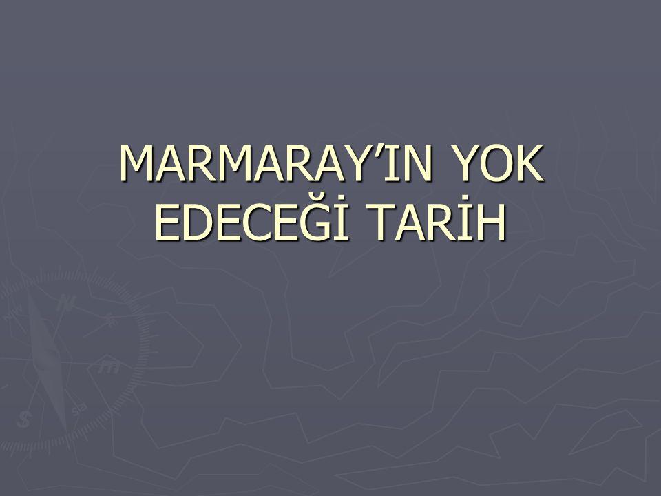 MARMARAY'IN YOK EDECEĞİ TARİH Marmaray Projesi Nedeniyle Atıl Kalacak Yapılar Yenikapı İstasyonu ve Tarihi Lojman Binası