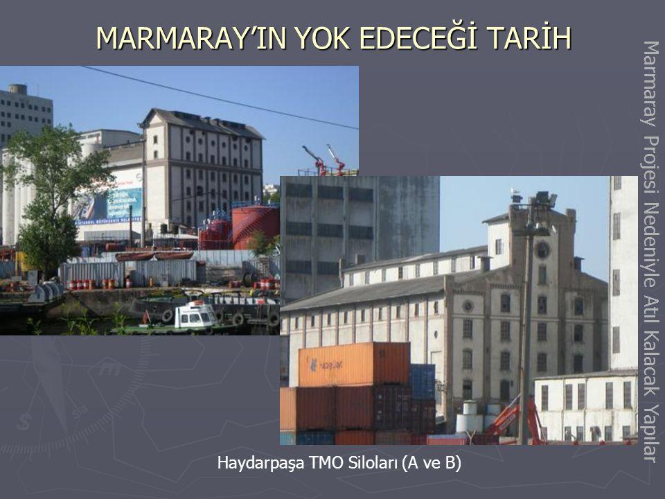 MARMARAY'IN YOK EDECEĞİ TARİH Haydarpaşa 5 nolu liman işletmesi binası (yemekhane, yatakhane, lojman ve işyerleri) Marmaray Projesi Nedeniyle Atıl Kal