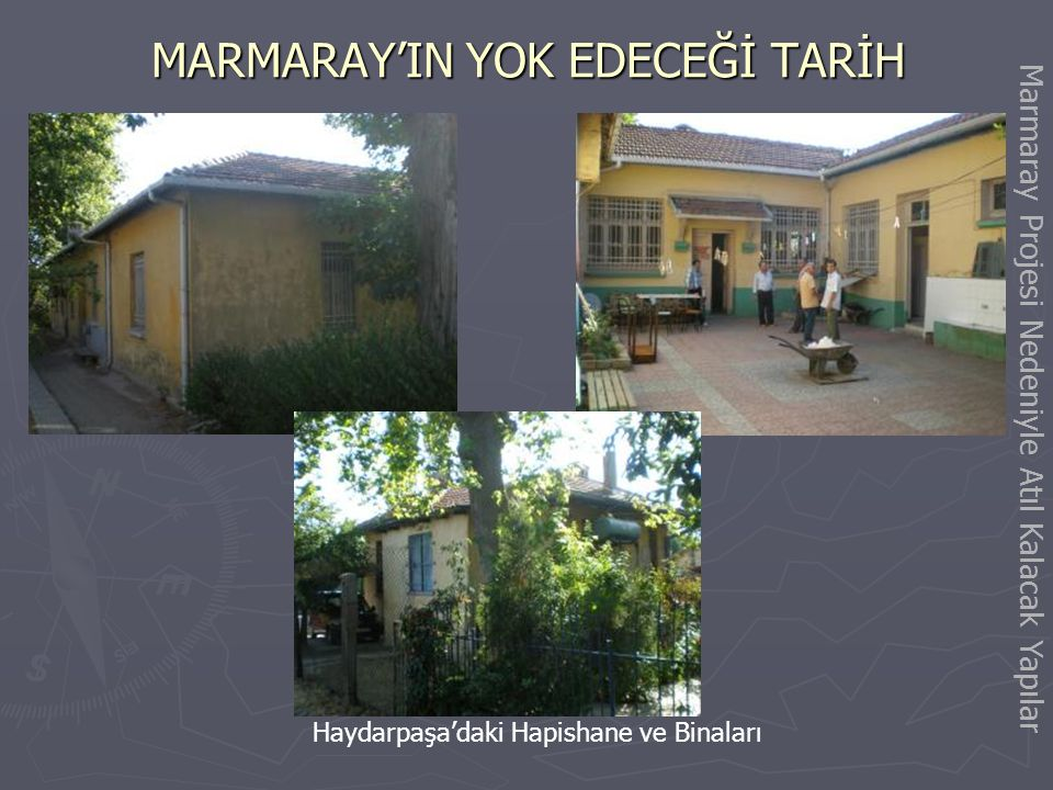 MARMARAY'IN YOK EDECEĞİ TARİH Haydarpaşa'daki Atölyeler Marmaray Projesi Nedeniyle Atıl Kalacak Yapılar