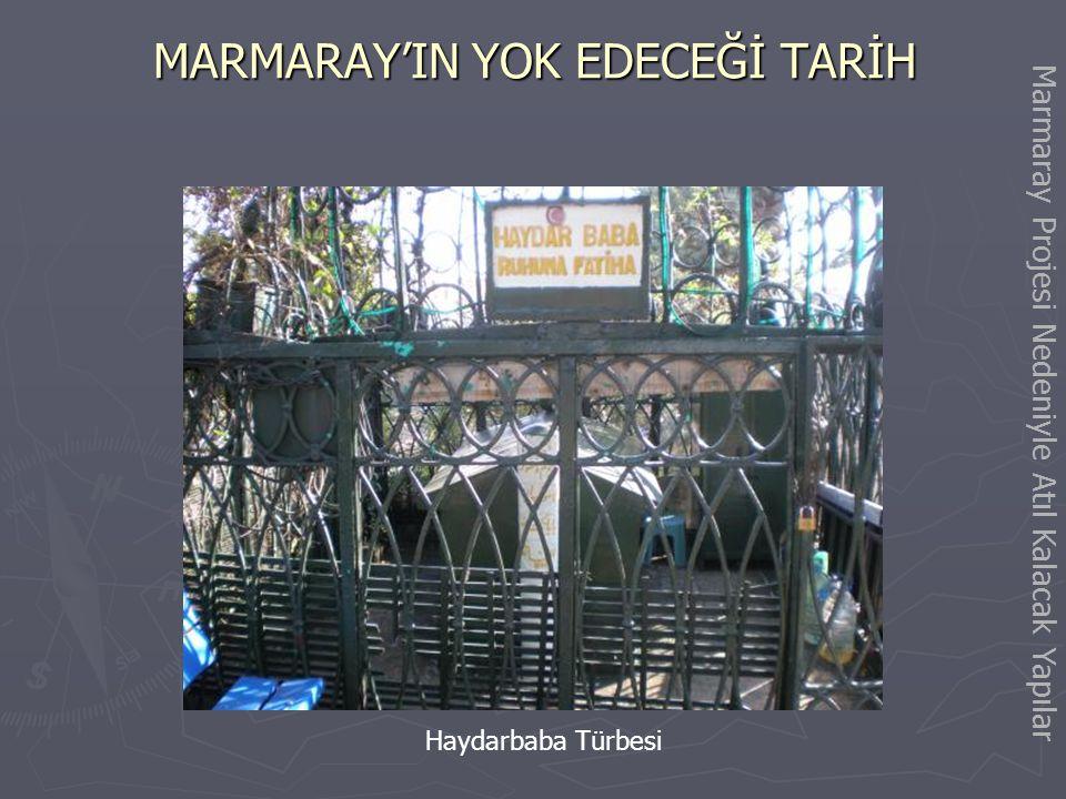 MARMARAY'IN YOK EDECEĞİ TARİH Haydarpaşa Limanı Haydarpaşa Limanı Türkiye'nin en büyük 3. büyük limanıdır. Türkiye ihracatının %50'si bu limandan yapı