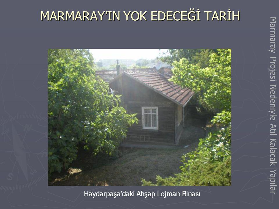 MARMARAY'IN YOK EDECEĞİ TARİH Haydarbaba Türbesi Marmaray Projesi Nedeniyle Atıl Kalacak Yapılar