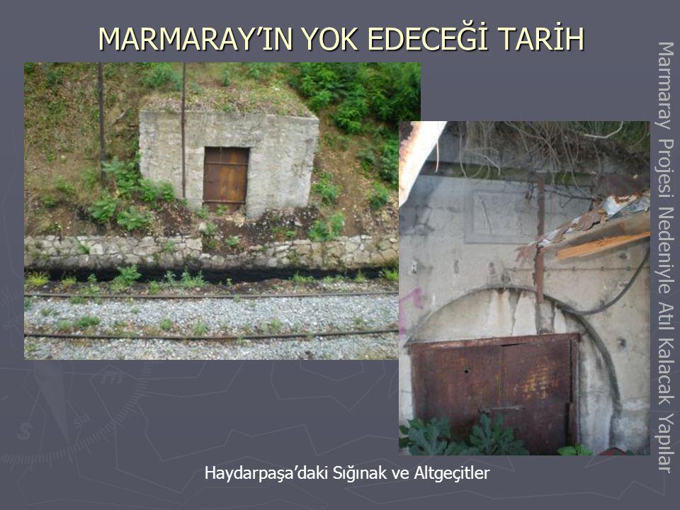 MARMARAY'IN YOK EDECEĞİ TARİH Haydarpaşa'daki Ahşap Lojman Binası Marmaray Projesi Nedeniyle Atıl Kalacak Yapılar